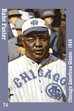 74 Rube Foster 1916 Chicago American Giants